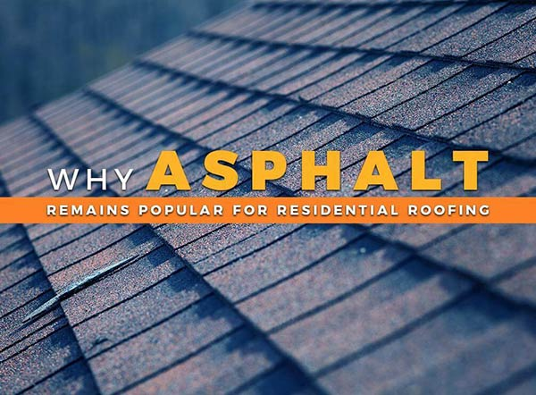 Why Asphalt Remains Popular for Residential Roofing