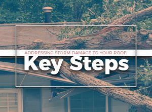 Addressing Storm Damage to Your Roof Key Steps
