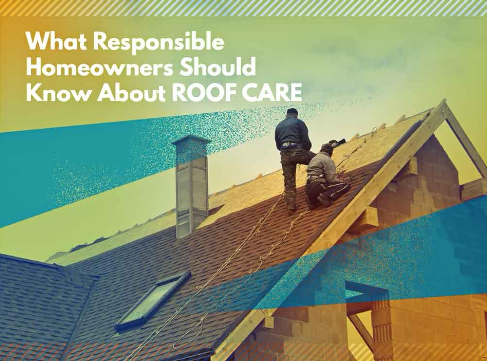 What Responsible Homeowners Should Know About Roof Care